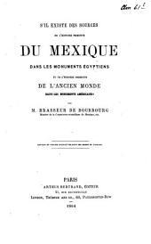 S'il existe des sources de l'histoire primitive du Mexique dans les monuments égyptiens et de l'histoire primitive de l'ancien monde dans les monuments américains?