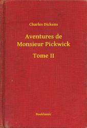 Aventures de Monsieur Pickwick -: Volume2