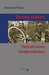 Ronny Rieken: Portrait eines Kindermörders