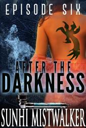 After The Darkness: Six