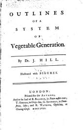 Outlines of a System of vegetable generation: illustrated with figures