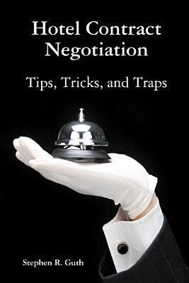 Hotel Contract Negotiation Tips  Tricks  and Traps