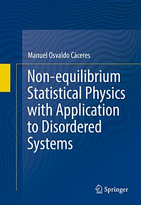 Non equilibrium Statistical Physics with Application to Disordered Systems PDF