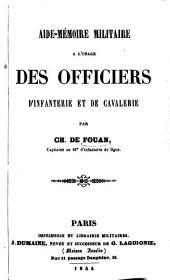 Aide Mémoire militaire, à l'usage des officiers d'infanterie et de cavalerie