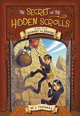 The Secret of the Hidden Scrolls  Journey to Jericho  Book 4