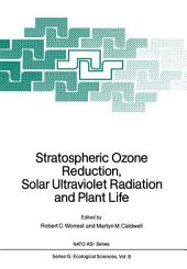 Stratospheric Ozone Reduction, Solar Ultraviolet Radiation and Plant Life