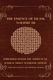 The Essence of Islam: Volume III