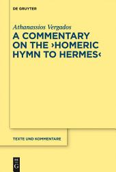 "The ""Homeric Hymn to Hermes"": Introduction, Text and Commentary"