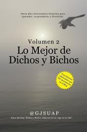 Lo mejor de Dichos y Bichos Volumen 2: Otras diez interesantes historias para aprender, sorprenderte y divertirte.