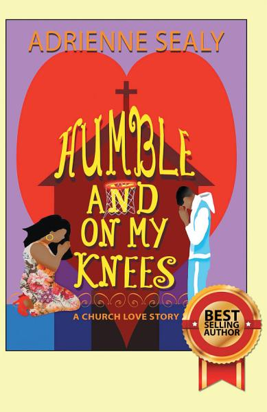 Humble and on My Knees