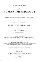 A Text-book of Human Physiology Including Histology and Microscopical Anatomy: With Special Reference to the Requirements of Practical Medicine