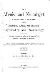 The Alienist and Neurologist: Volume 9