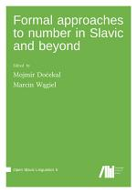 Formal approaches to number in Slavic and beyond