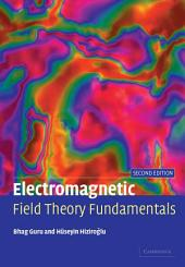 Electromagnetic Field Theory Fundamentals: Edition 2