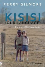 Kisisi (Our Language): The Story of Colin and Sadiki