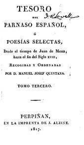 Tesoro del Parnaso español, poesias selectas castellanas, desde el tiempo de Juan de Mena hasta nuestro días: Volumen 3