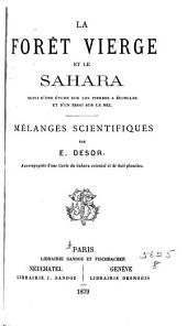 La forêt vierge et le Sahara: suivi d'une étude sur les pierres a écuelles et d'un essai sur le nez. Mélanges scientifiques