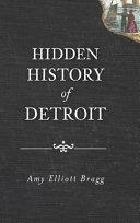 Hidden History of Detroit