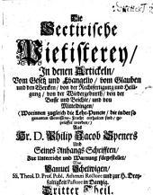 Erweiß daß D. Phil. Jacob Spener in der eilfertigen Vorstellung sich sehr übereilet und daß die Pietisterey ... mehr als zu viel Sectirisches an sich habe ...