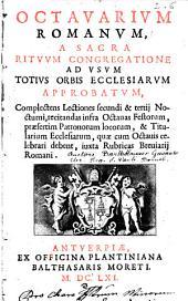 Octavarium Romanum a sacra rituum Congregatione ad usum totius orbis ecclesiarum approbatum