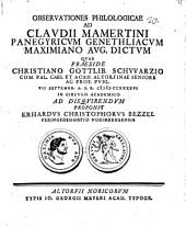 Observationes Philologicae Ad Clavdii Mamertini Panegyricvm Genethliacvm Maximiano Avg. Dictvm