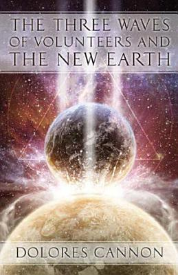 The Three Waves of Volunteers and the New Earth PDF