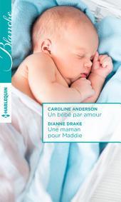 Un bébé par amour - Une maman pour Maddie