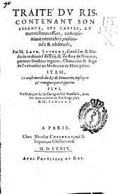 Traité du ris, contenant son essance, ses causes, et mervelheus effais