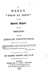 "A Reply""point by point""to the Special Report of the Directors of the African Institution"