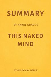 Summary Of Annie Grace   S This Naked Mind By Milkyway Media