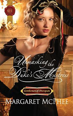 Unmasking the Duke s Mistress