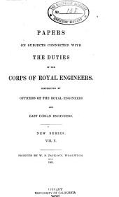 Papers on Subjects Connected with the Duties of the Corps of Royal Engineers: Volume 10