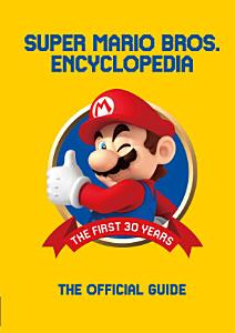 Super Mario Encyclopedia  The Official Guide to the First 30 Years PDF