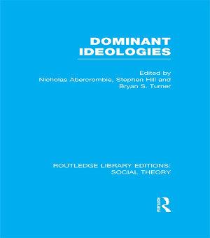 Dominant Ideologies  RLE Social Theory  PDF