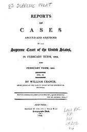 Reports of cases argued and adjudged in the Supreme Court of the United States [August and December terms, 1801-February term, 1815]: Volume 2; Volume 6