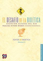 El desafío de la bioética: Textos de bioética, volumen II