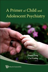 A Primer of Child and Adolescent Psychiatry PDF