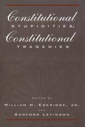 Constitutional Stupidities Constitutional Tragedies Book PDF