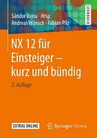 NX 12 f  r Einsteiger     kurz und b  ndig PDF