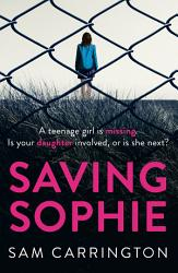 Saving Sophie The Number One Bestselling Ebook That Will Keep You Hooked To The Very Last Page Book PDF