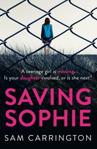 Saving Sophie  The number one bestselling ebook that will keep you hooked to the very last page Book
