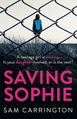 Saving Sophie  The number one bestselling ebook that will keep you hooked to the very last page