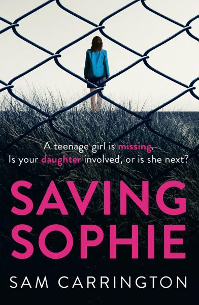 Saving Sophie: The number one bestselling ebook that will keep you hooked to the very last page