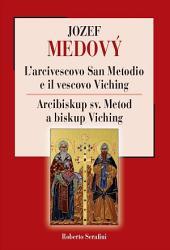L'arcivescovo San Metodio e il vescovo Viching