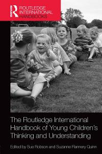 The Routledge International Handbook of Young Children s Thinking and Understanding Book