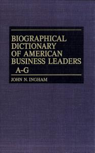Biographical Dictionary of American Business Leaders Book