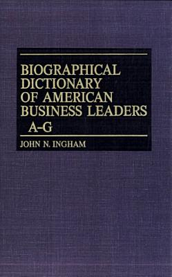 Biographical Dictionary of American Business Leaders PDF