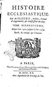 Histoire ecclesiastique, par m. Fleury, prêtre, prieur d'Argenteuil, et confesseur du roi. Tome premier [-vingtiéme]: Depuis l'an 1300. jusques à l'an 1339. Revû, & corrigé par l'auteur, Volume19
