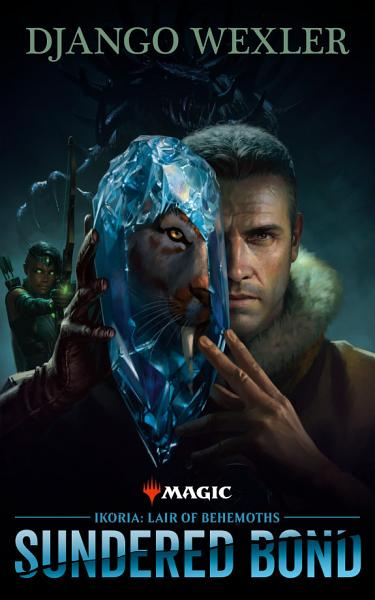 Download Ikoria  Lair of Behemoths   Sundered Bond Book