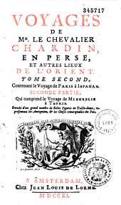 Voyages de Mr. Le Chevalier Chardin, en Perse, et autres lieux de l'Orient...Enrichi d'un grand nombre de belles Figures en Taille-douce, représentant les Antiquitez & les Choses remarquables du Pais